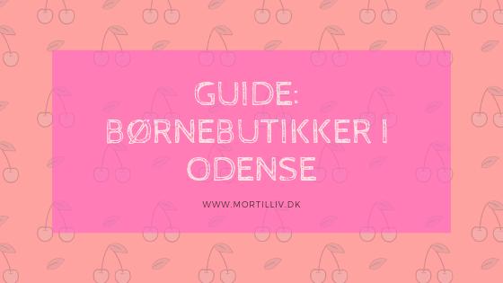 Guide: Børnebutikker i Odense