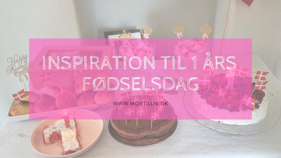 Liv 1 år – inspiration til 1 års fødselsdag