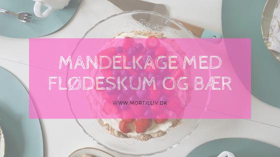 Opskrift: Mandelkage med flødeskum og bær (glutenfri)