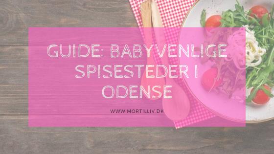 Guide: Babyvenlige spisesteder i Odense